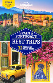 Spain And Portugal Map by Lonely Planet Spain U0026 Portugal U0027s Best Trips Lonely Planet