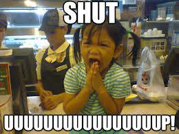 Shut Up Meme - shut up memes quickmeme