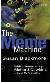 The Meme Machine - meme good replicators have fidelity fecundity and longevity