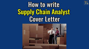 how to write supply chain analyst cover letter sample 2017 youtube