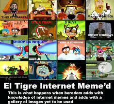 Internet Meme - image el tigre internet meme d png el tigre wiki fandom