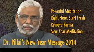 thanksgiving new year messages dr pillai u0027s 2014 new year message u0026 meditation have a new life