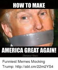 How To Make Meme Photos - how to make america great again funniest memes mocking trump