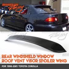 2001 toyota corolla spoiler made for 98 01 toyota corolla 4dr 1pc rear window spoiler sun