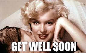 Marilyn Monroe Meme - get well soon marilyn monroe get well soon quickmeme