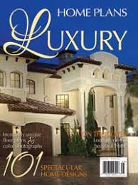 luxury home plans with pictures luxury home plans annual magazine house plans and more