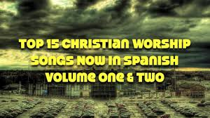 happy thanksgiving spanish top 15 christian worship songs now in spanish volume one and two