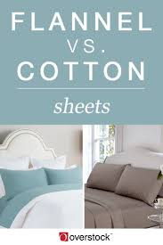 flannel sheets vs cotton sheets overstock com
