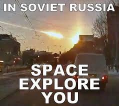 Russia Meme - in soviet russia meme of space travels