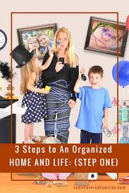 3 steps to an organized home and life