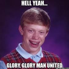 Hell Yeah Meme - hell yeah glory glory man united bad luck brian abc memes
