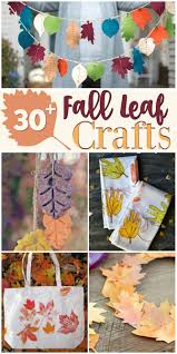 over 30 fall leaf crafts for the whole family to enjoy diy