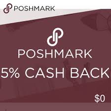 get 5 cashback on purchase 5 back on all poshmark purchases want to get 5 back