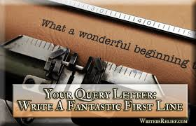 your query letter write a fantastic first line writer u0027s relief