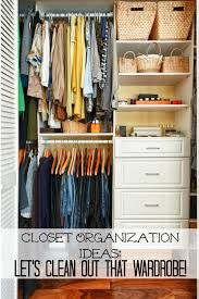spring closet organization ideas let u0027s clean out that wardrobe