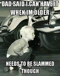 Slammed Car Memes - it s all about the lowered cars