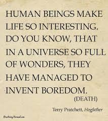 Seeking Dies Of Boredom Boredom In Hogfather By Terry Pratchett Because We