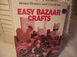 easy bazaar crafts better homes and gardens craft book vintage