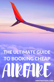 the ultimate guide on how to find cheap flights dang 23 secrets to booking cheap flights book cheap flights cheap