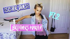 lexus amanda insta sister does brothers makeup part 2 and dress up youtube
