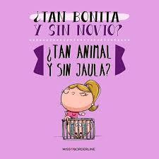 imagenes comicas bonitas 107 tan bonita y sin novio tan animal y sin jaula by margarita