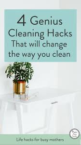 clean your house fast life hacks for busy mothers from mml