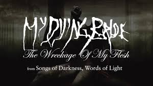 Light Words My Dying Bride The Wreckage Of My Flesh From Songs Of Darkness