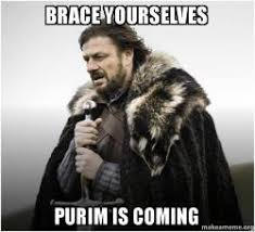 Purim Meme - brace yourselves purim is coming brace yourself game of