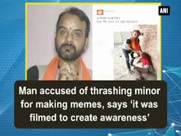 Making Memes - man accused of thrashing minor for making memes says it was
