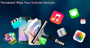 how to wipe an android phone how to wipe all data from android permanently