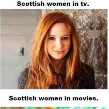 Scottish Memes - scottish women by thedastyegod meme center