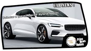 hybrid sports cars news polestar 1 2019 600 hp hybrid sports car from volvo