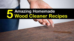what is best to use to clean wood cabinets 5 wood cleaner recipes