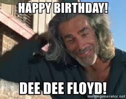 Roadhouse Meme - happy birthday dee dee floyd sam elliot roadhouse meme generator