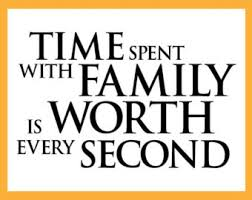 time spent with family is worth every second wall wall