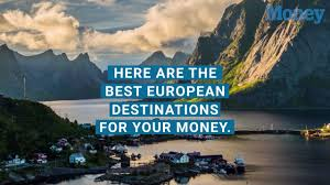 best places to travel european destinations money