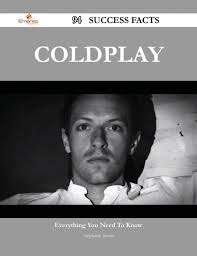 coldplay personnel coldplay 94 success facts everything you need to know about