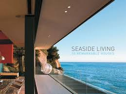 beach house design beach house designs seaside living 50 remarkable houses book