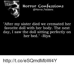 Saw Doll Meme - horror confessions fessions after my sister died we cremated her
