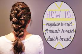 how to i french plait my own side hair how to regular braid french braid and dutch braid your own hair