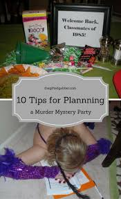 Welcome Back Party Ideas by 10 Tips For Planning A Murder Mystery Party How To Plan A Murder