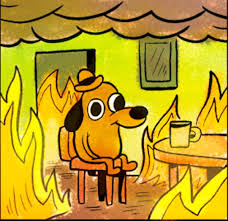 Everything Is Fine Meme - this is fine know your meme