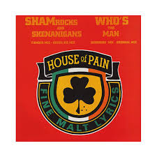 house of pain shamrocks and shenanigans who u0027s the man 12