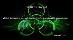 me2203 kinematics of machinery question papers regulation 2008