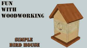 make a house plan project how to make a quick simple and easy bird house youtube
