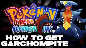 Omega Ruby How To Get Garchompite To Mega Evolve Garchomp