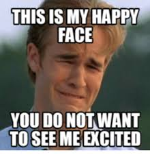 Super Happy Meme Face - super happy meme face 28 images excited meme huge list of so