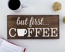 Amazon But First Coffee Wall Decor Decoration Sign for