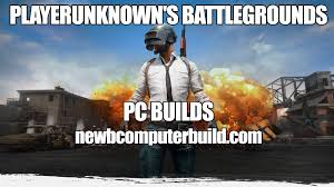 pubg requirements budget pc builds for pubg playerunknown s battlegrounds