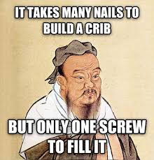 Chinese Meme Generator - it takes many nails to build a crib but only one screw to fill it